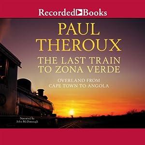 The Last Train to Zona Verde Audiobook