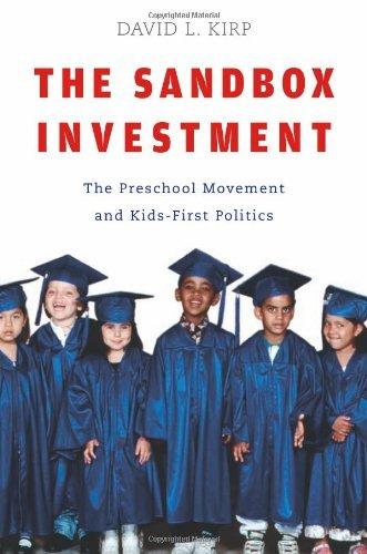 By David L. Kirp:The Sandbox Investment: The Preschool Movement and Kids-First Politics [Paperback]