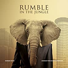 Rumble in the Jungle: Leadership from an African Perspective Audiobook by Norman Moyo Narrated by Norman Moyo