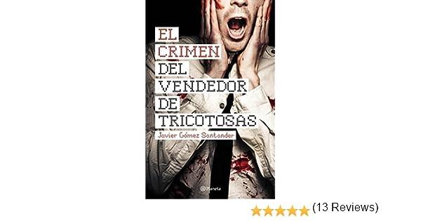El crimen del vendedor de tricotosas eBook: Javier Gómez Santander: Amazon.es: Tienda Kindle