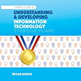 img - for Simple Guide to Understanding and Developing an Information Technology (IT) Strategic Plan book / textbook / text book