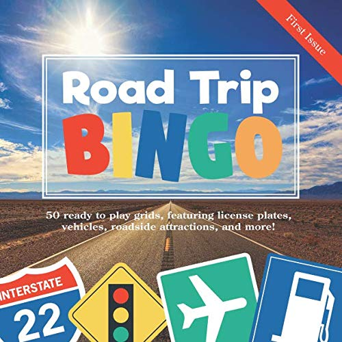 - Road Trip Bingo: First Issue: 50 Ready to Play Grids, Featuring License Plates, Vehicles, Roadside Attractions, and More!