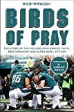 img - for Birds of Pray: The Story of the Philadelphia Eagles  Faith, Brotherhood, and Super Bowl Victory book / textbook / text book