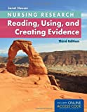 Nursing Research: Reading, Using and Creating Evidence, Janet Houser, 128403870X