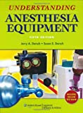 img - for Understanding Anesthesia Equipment (Dorsch, Understanding Anesthesia Equipment) book / textbook / text book