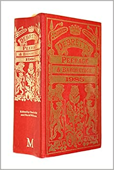 Debrett's Peerage and Baronetage 1985