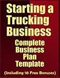 Starting A Trucking Business: Complete Business Plan Template