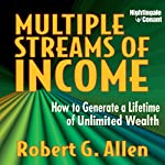 Multiple Streams of Income: How to Generate a Lifetime of Unlimited Wealth | Robert Allen