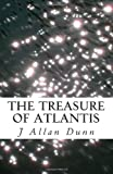 The Treasure of Atlantis, J Dunn, 1494396866
