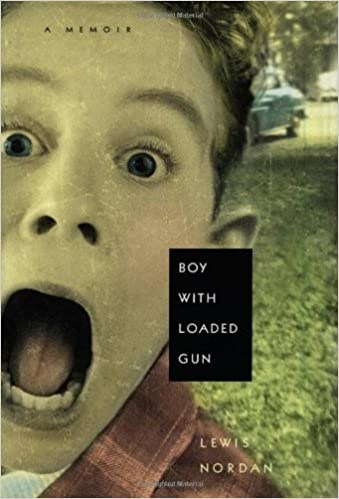 Boy with Loaded Gun: A Memoir: Nordan, Lewis: 9781565121997: Amazon.com:  Books