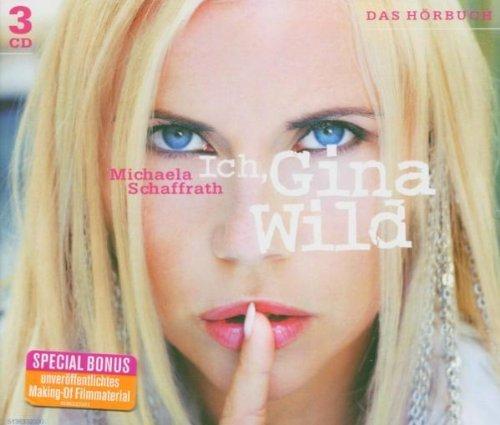 Ich, Gina Wild by Michaela Schaffrath (2003-09-29