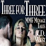 Three for Three: A Trio of Friendly MMF Menage Tales... Plus! (Friendly Menage) | K. D. West