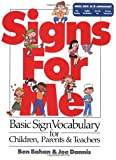 img - for Signs for Me: Basic Sign Vocabulary for Children, Parents & Teachers book / textbook / text book