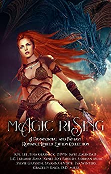 Magic Rising: A Paranormal and Fantasy Romance Limited Edition Collection by [Lee, K.N., B, Calinda, Jaynes, Kara, Parrish, Kat, Verte, Savannah, Ireland, L.C., Jayse, Devyn, Knox, Graceley, Miers, D.D., Muir, Siobhan]