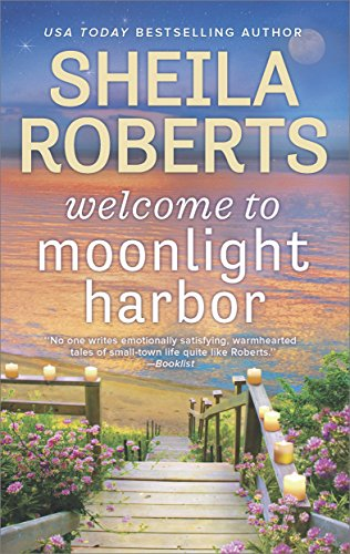 Welcome to Moonlight Harbor (A Moonlight Harbor Novel Book 1) by [Roberts, Sheila]
