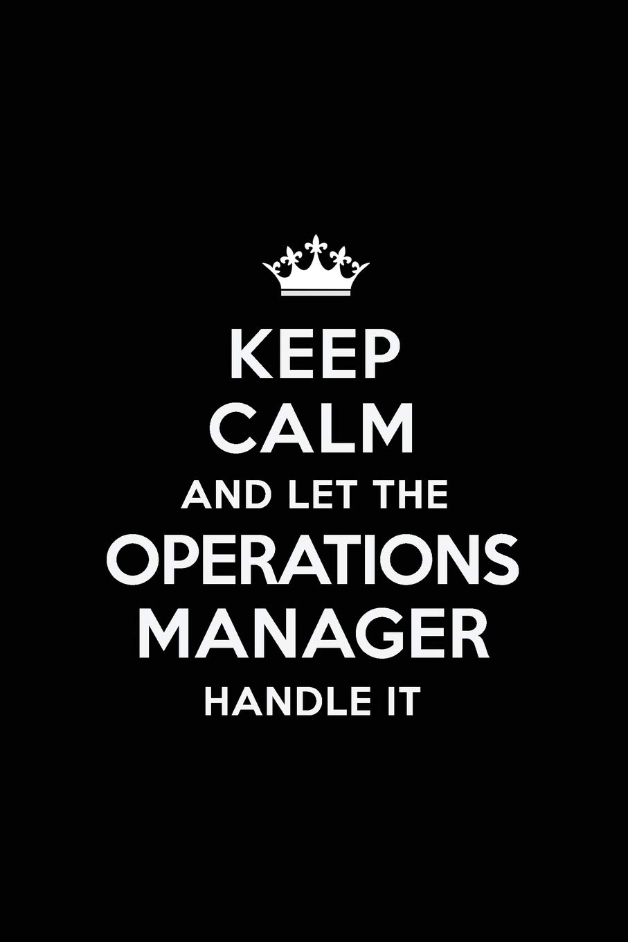 Keep Calm and Let the Operations Manager Handle It: Blank