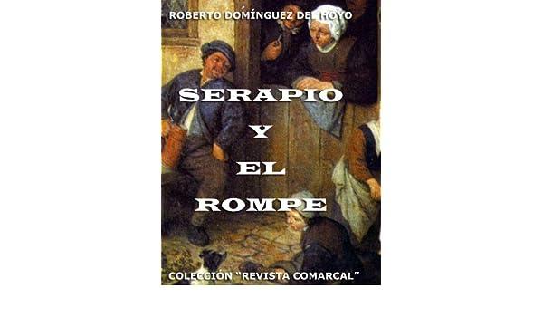 Serapio y el Rompe (Spanish Edition)