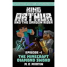 King Arthur and the Dragon Rider Episode 1: The Minecraft Diamond Sword (King Arthur Comic Series)