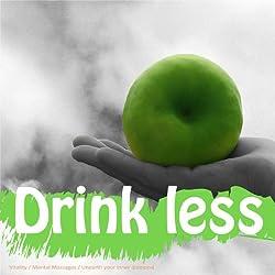 Enjoy Drinking Less Alcohol