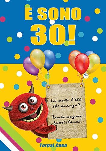 Amazon Com E Sono 30 Un Libro Come Biglietto Di Auguri Per Il