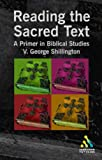 Reading the Sacred Text : An Introduction in Biblical Studies, Shillington, V. George, 0567088995