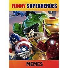 Memes: Funny Marvel Superheroes Memes: Ant Man, Avengers, Captain America, Deadpool, Hulk, Iron Man, Thor, Spiderman, X-Men (LOLs Heaven Book 20)