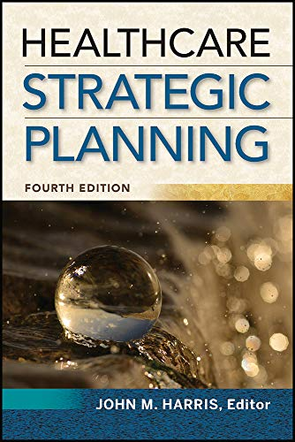 Book cover from Healthcare Strategic Planning, Fourth Edition (ACHE Management) by John Harris