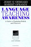 Language Teaching Awareness, Jerry G. Gebhard and Robert Oprandy, 0521630398