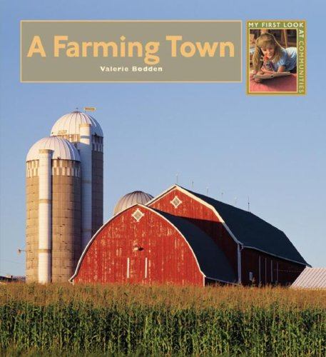 A Farming Town (My First Look at Communities) pdf epub