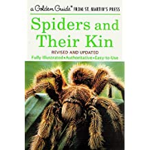 Spiders and Their Kin: A Fully Illustrated, Authoritative and Easy-to-Use Guide (A Golden Guide from St. Martin's Press)