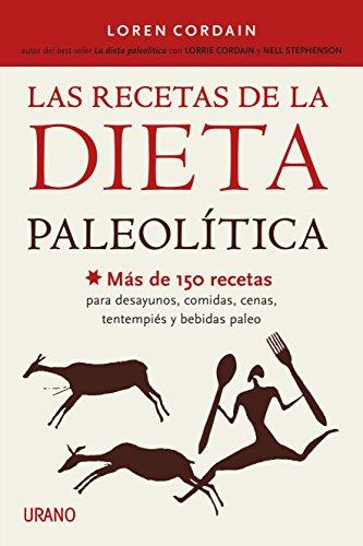 Las recetas de la dieta paleolítica (Nutrición y dietética) (Spanish Edition)