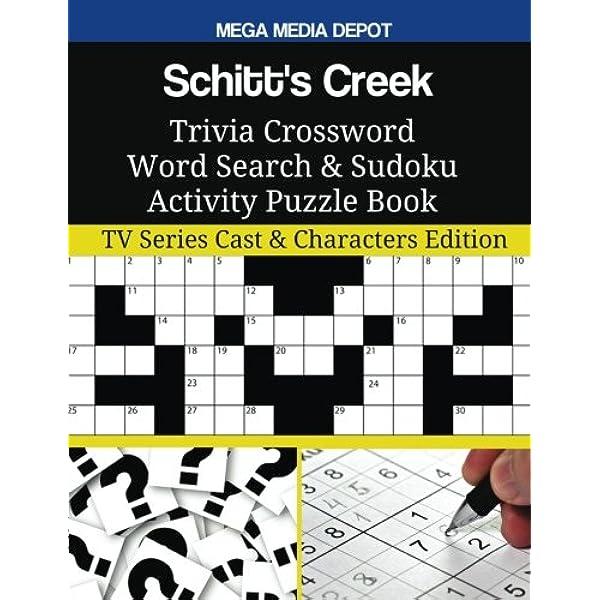 Schitt S Creek Trivia Crossword Word Search Sudoku Activity Puzzle Book Tv Series Cast Characters Edition Depot Mega Media 9781986075824 Amazon Com Books