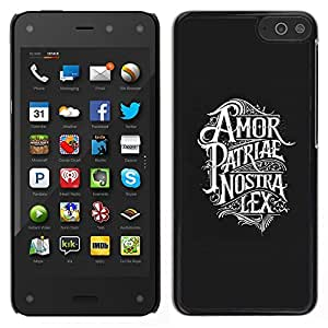 LECELL--Funda protectora / Cubierta / Piel For Amazon Fire Phone -- Amor Patriae Nostra Lex Texto Patriótica --