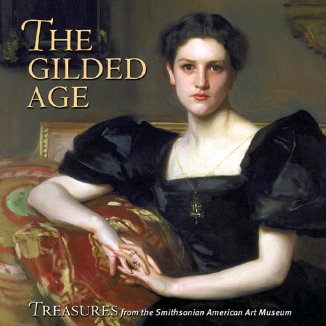 The Gilded Age: Treasures from the Smithsonian American Art Museum Gilded Age Collection
