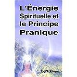 L'Énergie Spirituelle et le Principe Pranique (French Edition)
