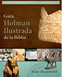 Guia Holman Ilustrada de la Biblia, Mike Beaumont, 0805494960
