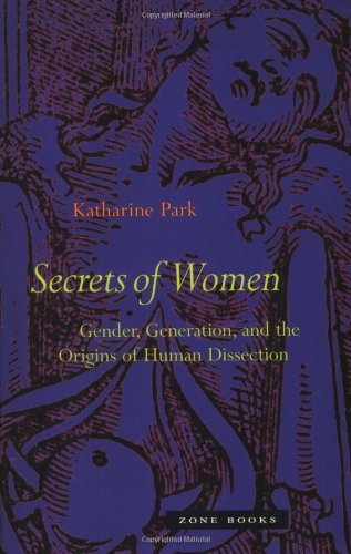 Download Secrets Of Women: Gender, Generation, and the Origins of Human Dissection (Zone Books) PDF