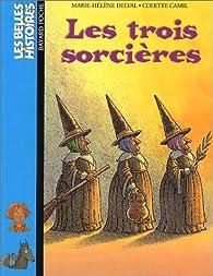 Les trois sorcières par Marie-Hélène Delval