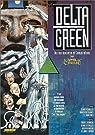 Delta Green : Supplément de l'Appel de Cthulhu par Lovecraft