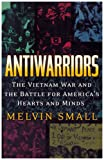 Antiwarriors, Melvin Small, 0842028951