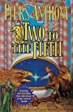 Two to the Fifth, Piers Anthony, 0765319357