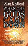 When the Gods Came Down, Alan F. Alford, 0340696176