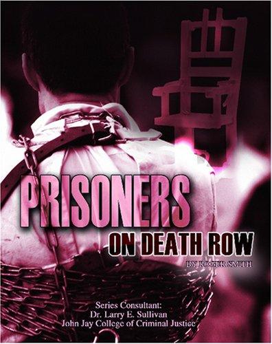 Prisoners on Death Row (Incarceration Issues: Punishment, Reform, and Rehabilitation)