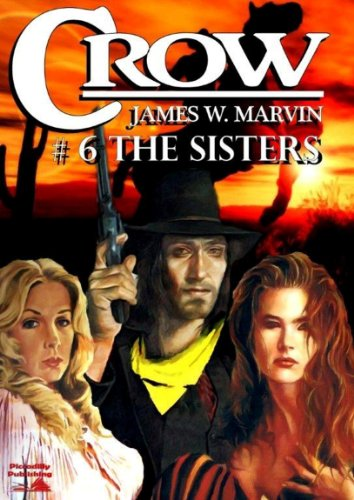 Crow 6: The Sisters (A Crow Western)