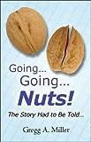 Going... Going... Nuts!, Gregg Miller, 1413753167