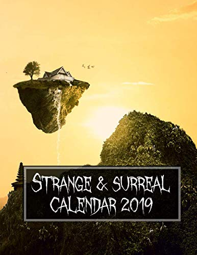 Strange and Surreal Calendar 2019: A Calendar of the Odd, Unusual and Fantastic ()