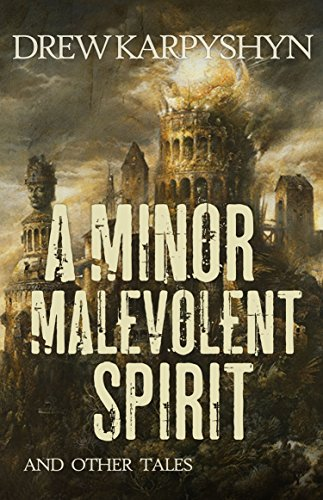 Amazon a minor malevolent spirit and other tales ebook drew a minor malevolent spirit and other tales by karpyshyn drew fandeluxe Images