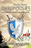 Thrice Born Chronicles: The Complete Thrice Born Chronicles