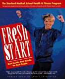 img - for Fresh Start: The Stanford Medical School Health and Fitness Program book / textbook / text book