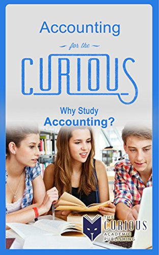 Book: Accounting for the Curious - Why Study Accounting?
